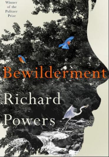 Bewilderment, Richard Powers
