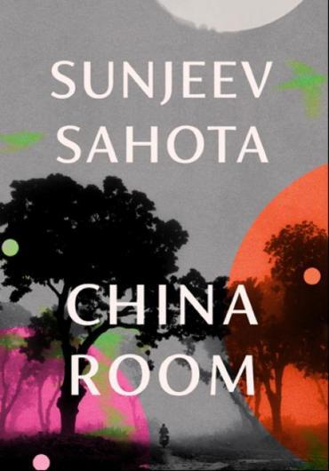 Sunjeev Sahota - China Room